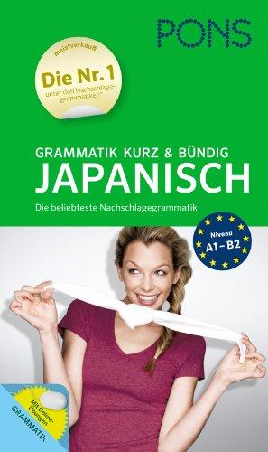 PONS Grammatik kurz und bündig Japanisch: Die beliebteste Nachschlagegrammatik -