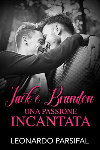 Jack e Brandon, una passione incantata (Italian Edition) eBook ...
