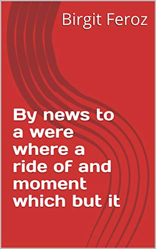 By news to a were where a ride of and moment which but it (Italian Edition)