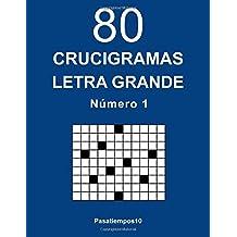 80 Crucigramas Letra Grande - N. 1: Volume 1