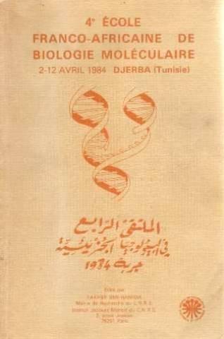 4e école franco-africaine de biologie moléculaire 2-12 avril 1984 Djerba (tunisie par Ben-hamida Fakher