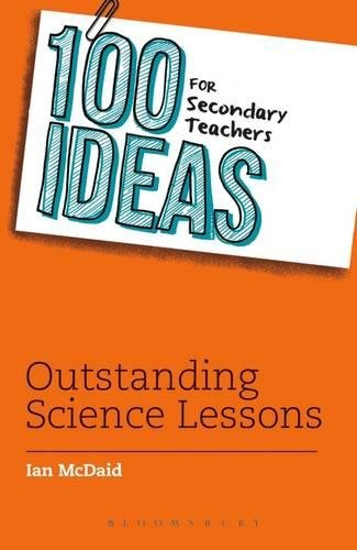 100 Ideas for Secondary Teachers: Outstanding Science Lesson (100 Ideas for Teachers)