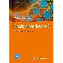 Produktionstheorie 2: Statische Konstruktionen (VDI-Buch)