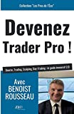 Devenez Trader Pro ! Bourse, Trading, Scalping, Day-Trading : le guide immersif 2.0...