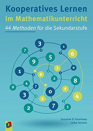Kooperatives Lernen im Mathematikunterricht: 44 Methoden für die Sekundarstufe