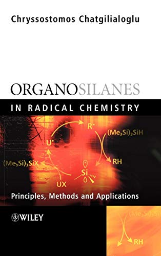 Organosilanes in Radical Chemi: Principles Methods and Applications