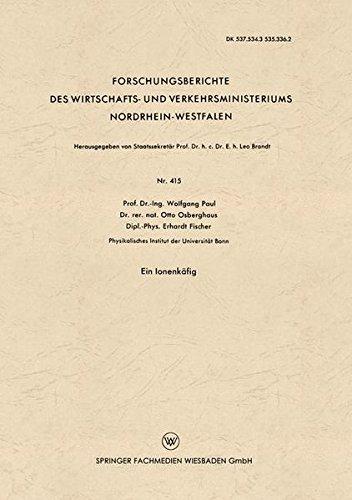 Ein Ionenkäfig (Forschungsberichte des Wirtschafts- und Verkehrsministeriums Nordrhein-Westfalen) (German Edition)