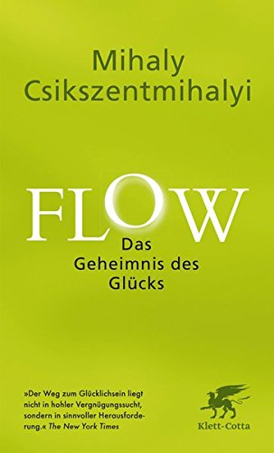 Flow. Das Geheimnis des Glücks