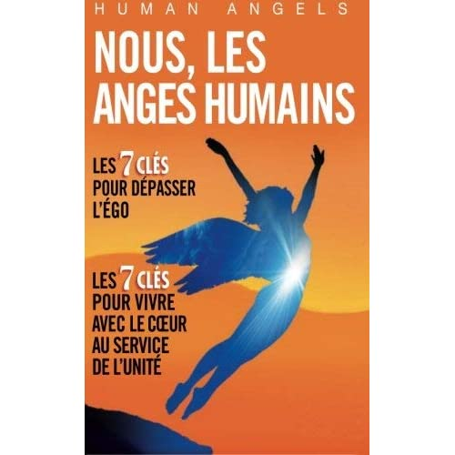 [Nous, les Anges Humains] [By: Angels, Human] [October, 2013]