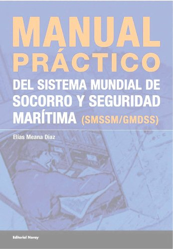 Manual práctico del sistema mundial de socorro y seguridad marítima (SMSSM/GMDSS)