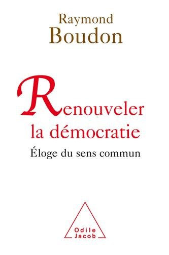 Renouveler la démocratie : Eloge du sens commun