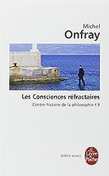 Les Consciences réfractaires - Contre-histoire de la philosophie t.9
