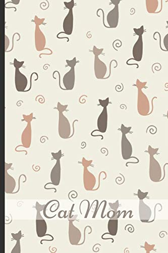 Cat Mom: Fun Journal and Notebook, Makes An Excellent Gift For A Cat Mom
