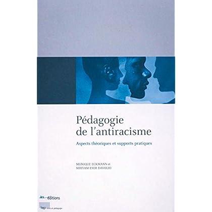 Pédagogie de l'antiracisme: Aspects théoriques et supports pratiques (Hors collection)