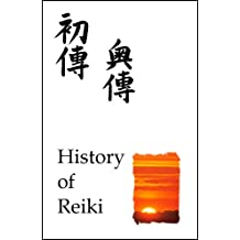 The Quick Guide to Reiki: the History of Reiki (Quick Reiki Guides) (English Edition)