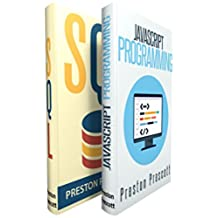 Javascript: Javascript and SQL: The Ultimate Crash Course to Learning the Javascript Programming Language and SQL in No Time (English Edition)