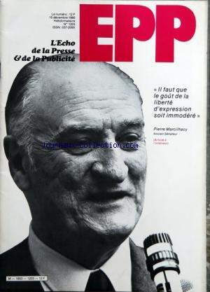 ECHO DE LA PRESSE ET DE LA PUBLICITE (LÕ) [No 1203] du 15/12/1980 - IL FAUT QUE LE GOUT DE LA LIBERTE DÔÇÖEXPRESSION SOIT IMMODERE - SOMMAIRE - PRESSE - COLETTE RICHER - ECHOS PRESSE - LÔÇÖAIR DU TEMPS - INTERVIEW DE M MARCILHACY ANCIEN SENATEUR DES CHARENTES - DU COTE DES AGENCES DE PRESSE - PROPOS DU LUNDI PAR N J - LA PRESSE ET LES TARIFS POSTAUX - LA PRESSE HEBDOMADAIRE REGIONALE ET LA PROCHAINE ELECTION PRESIDENTIELLE - DOCUMENTATION - VENTE PARIS-SURFACE - LA PUBLICITE DANS LES QUOTIDIENS par Collectif