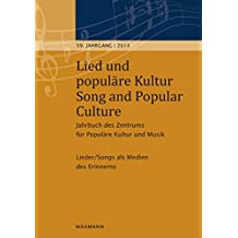 Lied und populäre Kultur - Song and Popular Culture 59 (2014): Jahrbuch des Zentrums für Populäre Kultur und Musik  59. Jahrgang - 2014. Lieder / Songs als Medien des Erinnerns