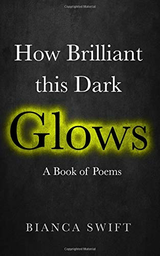 How Brilliant this Dark Glows: A Book of Poems