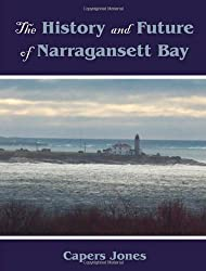 The History and Future of Narragansett Bay by Capers Jones (2006-03-01)
