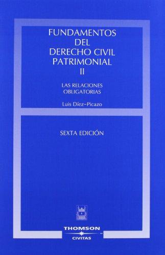 Fundamentos del Derecho Civil Patrimonial. Volumen II - Las relaciones obligatorias (Estudios y Comentarios de Legislación) por Luis Díez Picazo y Ponce de León