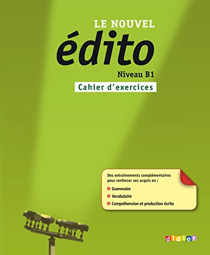 Le nouvel édito. Niveau B1. Cahier d'exercices. Per le Scuole superiori. Con espansione online (Nouvel Edito)