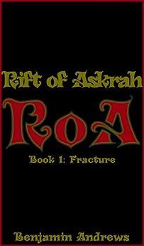 Rift of Askrah Book 1: Fracture (English Edition) di [Andrews, Benjamin]