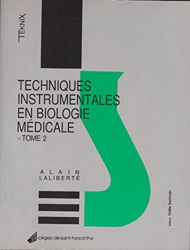 Techniques Instrumentales en Biologie Medicale Tome 2