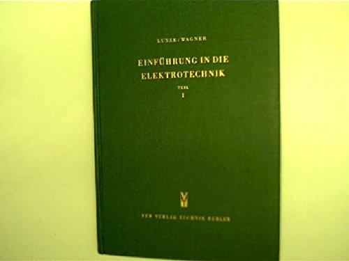 Einführung in die Elektrotechnik - Teil 1: Elektrische Kreise bei Gleichstrom und das elektrische Feld,