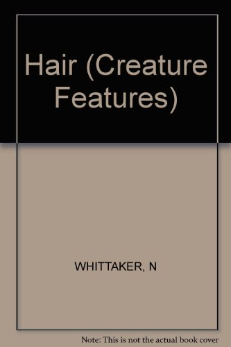 Creature Hair (Creature Features, Band 4) Creature Feature-band