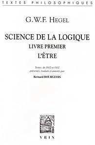 Science de la logique, tome 1 : l'Être par Georg Wilhelm Friedrich Hegel