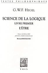 Science de la logique : Livre premier, l'Être