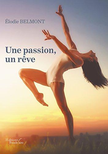 Une passion, un rêve par Elodie BELMONT