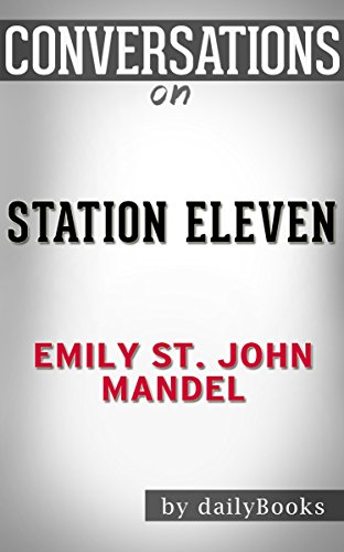 station-eleven-a-novel-by-emily-st-john-mandel-conversation-starters-english-edition