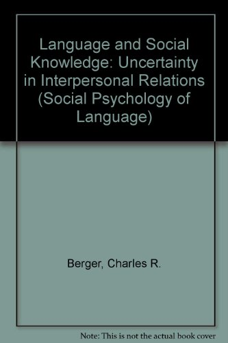 Language and Social Knowledge: Uncertainty in Interpersonal Relations (Social Psychology of Language)