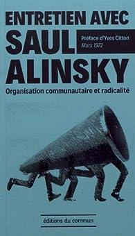 Entretien avec Saul Alinsky : Organisation communautaire et radicalité par Saul Alinsky