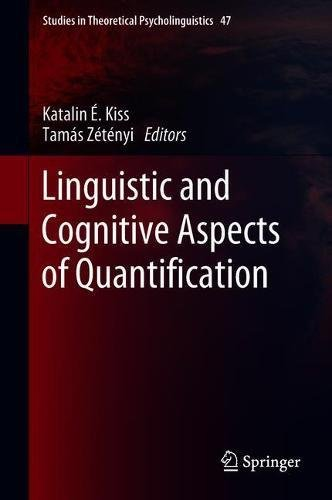Linguistic and Cognitive Aspects of Quantification (Studies in Theoretical Psycholinguistics, Band 47)