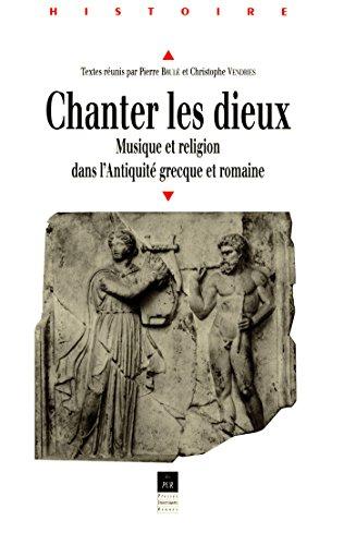 Chanter les dieux: Musique et religion dans l'Antiquité grecque et romaine (Histoire) par Christophe Vendries