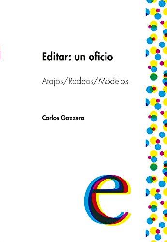 Editar: un oficio. Atajos / Rodeos /Modelos (Tipos)