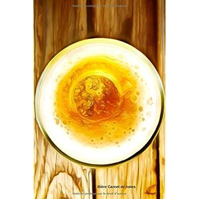 Bière Carnet de notes: Journal A5 ligné original de 119 pages- Une belle idée de cadeau pour vos amis
