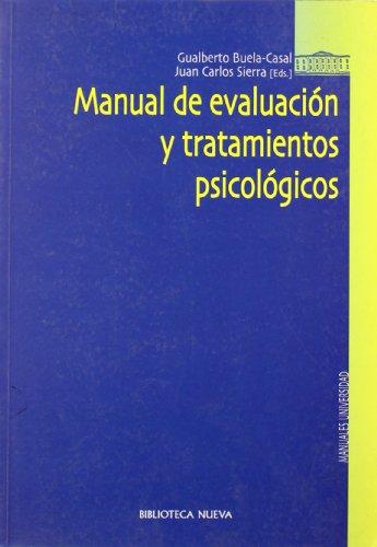Manual de evaluacion y tratamientos psicologicos (Psicologia Universidad)