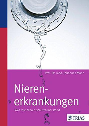 Nieren-gesundheit (Nierenerkrankungen: Was Ihre Nieren schützt und stärkt)