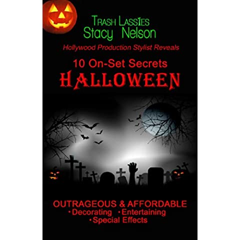 10 On-Set Secrets HALLOWEEN Outrageous & Affordable Decorating, Entertaining, Special Effects (English Edition)