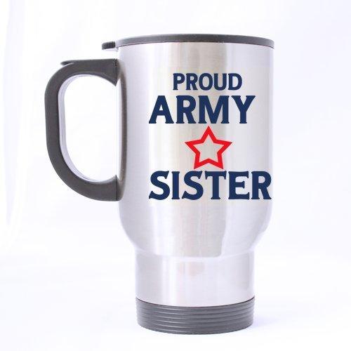 armée Sisters Gifts Friends Gifts humoristique dicton Fière armée Sister Tasse à thé ou café 100% en acier inoxydable 396,9 gram Mug de voyage