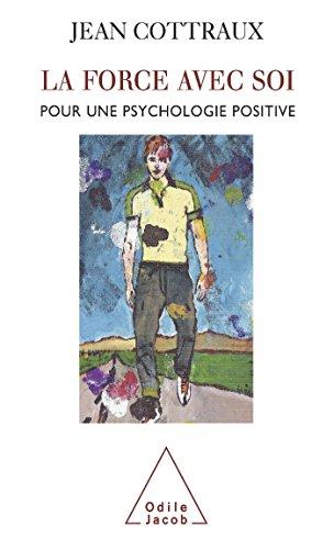 La Force avec soi: Pour une psychologie positive