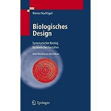 Biologisches Design: Systematischer Katalog für bionisches Gestalten: Systematischer Katalog Fur Bionisches Gestalten