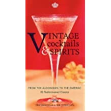 Vintage Cocktails and Spirits: From the Algonquin to the Zazerac - 80 Rediscovered Classics by Ted Haigh (2004-10-29)