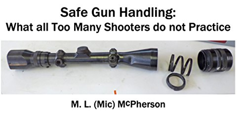 Safe Gun Handling: What All Too Many Shooters Do Not Practice (English Edition)