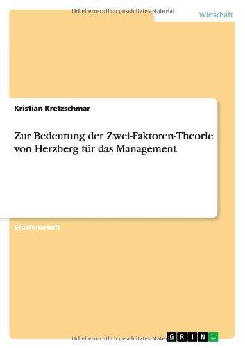Zur Bedeutung der Zwei-Faktoren-Theorie von Herzberg für das Management