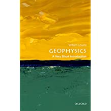 Geophysics: A Very Short Introduction (Very Short Introductions) (English Edition)